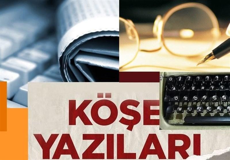 نگاهی به مطالب ستون نویس های ترکیه، اسد به ترکیه خواهد گفت: به خانه ات بازگرد!